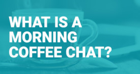What is a Morning Coffee Chat?