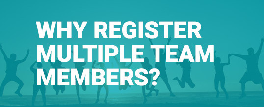 Why Should you Register Multiple Team Members?